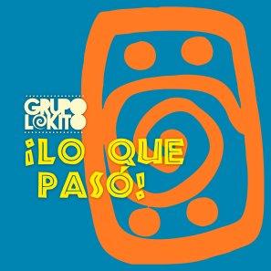 COVER-GRUPO-LOKITO_LO-QUE-PASÓ